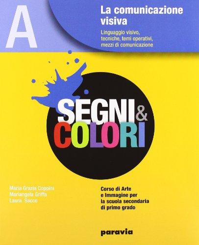 Segni e colori. Vol. unico. Per la Scuola media. Con espansione online