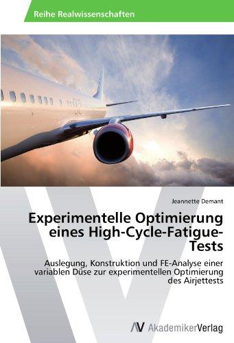 Experimentelle Optimierung eines High-Cycle-Fatigue-Tests: Auslegung, Konstruktion und FE-Analyse einer variablen Düse zur experimentellen Optimierung des Airjettests