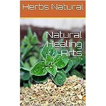 Natural Healing Arts (English Edition)