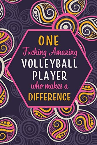 One Fcking Amazing Volleyball Player Who Makes A Difference Blank Lined Pattern Funny Journal Notebook As Birthday Christmas Game Day