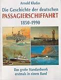 Die Geschichte der deutschen Passagierschiffahrt 1850 bis 1990: 5 Bde. in 1 Band bei Amazon kaufen