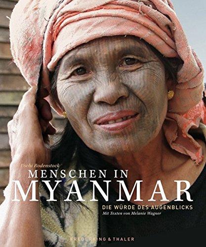 Preisvergleich Produktbild Menschen in Myanmar: Die Würde des Augenblicks