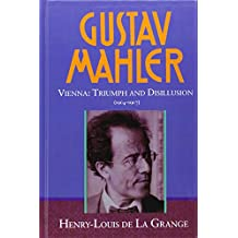 Gustav Mahler, Vol. 3, Vienna: Triumph and Disillusion (1904-1907))
