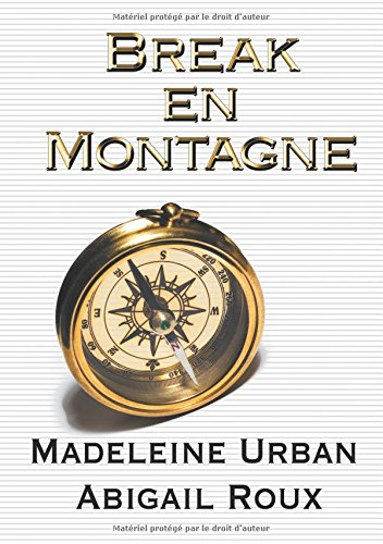 Break en montagne par Madeleine Urban