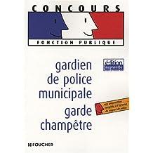 Gardien de police municipale, garde champêtre (Ancienne Edition)