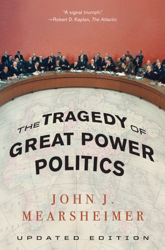 The Tragedy of Great Power Politics por John J. Mearsheimer