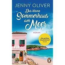 Das kleine Sommerhaus am Meer: Roman (German Edition)