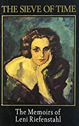 Sieve of Time: Memoirs of Leni Riefenstahl
