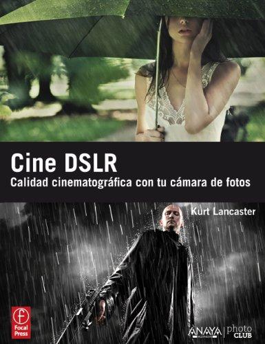 Cine DSLR (Photoclub) por Kurt Lancaster