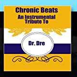 Chronic Beats - An Instrumental Tribute To Dr. Dre by Kind Hip Hop DJs