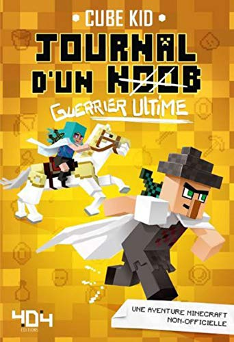 Journal d'un noob guerrier tome 5 - Guerrier ultime (5)
