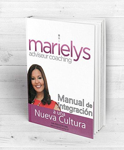 Manual de Integración a una Nueva Cultura: Marielys adviseur coaching por Marielys Avila