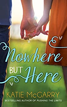 Nowhere But Here (Thunder Road, Book 1) par [McGarry, Katie]