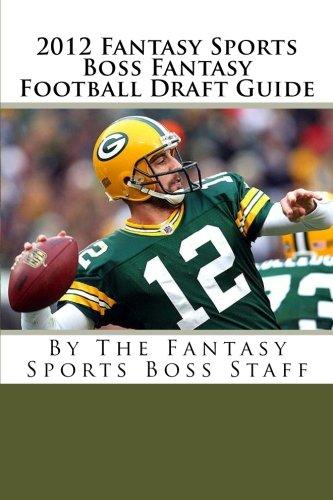 2012 Fantasy Sports Boss Fantasy Football Draft Guide
