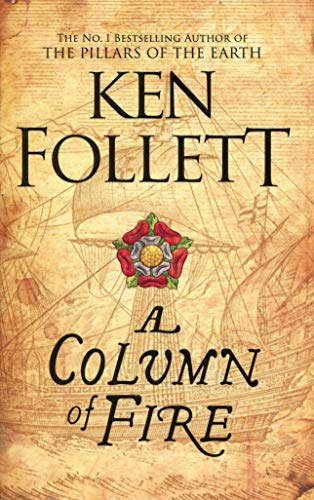 A Column of Fire (The Kingsbridge Novels, Band 3) -