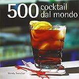 eBook Gratis da Scaricare Cocktail 500 ricette dal mondo (PDF,EPUB,MOBI) Online Italiano