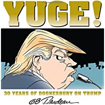 Yuge!: 30 Years of Doonesbury on Trump (Doonesbury Books (Andrews & McMeel))