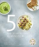 The 50 Healthiest 10-Minute Recipes (Gesund-Kochbücher BJVV)