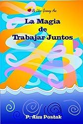 La Magia de Trabajar Juntos (Spanish Edition)
