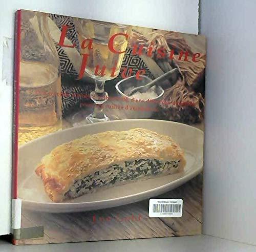 La cuisine juive. : Des recettes pleines d'authenticité, d'une délicieuse simplicité, pour une cuisine d'aujourd'hui par Lee Gold
