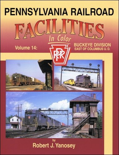 Pennsylvania Railroad Facilities in Color, Vol. 10: Pittsburgh Division, Derry to Penn Station