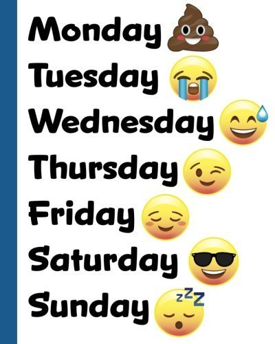 Monday Tuesday Wednesday Thursday Friday Saturday Sunday: Funny Emoji Days of the Week Journal, 8x10 Softcover Notebook with 200 Lined Pages of College Ruled Paper for School, Home and Work by Tri-Moon Press (2016-06-07)
