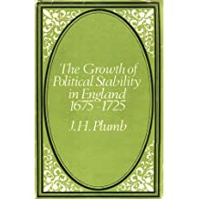 Growth of Political Stability in England 1675 - 1725, The