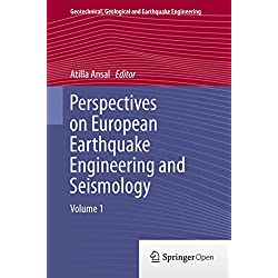 Perspectives on European Earthquake Engineering and Seismology: Volume 1 (Geotechnical, Geological and Earthquake Engineering Book 34)