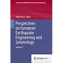 Perspectives on European Earthquake Engineering and Seismology: Volume 1 (Geotechnical, Geological and Earthquake Engineering Book 34) (English Edition)