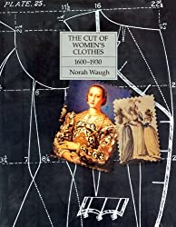 Cut of Women's Clothes: 1600-1930 by Norah Waugh (1994-07-18)