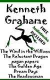 Image de Kenneth Grahame: Illustrated The Wind in the Willows, The Reluctant Dragon, Pagan papers, The Golden Age, Dream Days and The Headswoman (English Editi