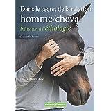 Dans le secret de la relation homme/cheval