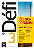 Méthode de français Défi 3 B1 - Livre de l'élève. Edition premium : inclut un accès premium d'un an à la plateforme espace virtuel (1CD audio)