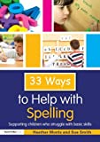 33 ways to help with spelling (Thirty Three Ways to Help with....)