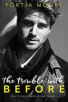 The Trouble With Before  (If I Break) by [Moore, Portia]