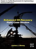 Enhanced Oil Recovery Field Case Studies: Chapter 14. Facility Requirements for Implementing a Chemical EOR Project (English Edition)