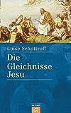 Die Gleichnisse Jesu - Luise Schottroff