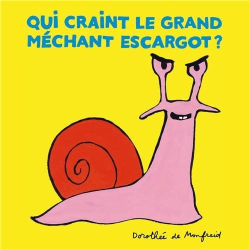 Qui craint le grand méchant escargot ? par Dorothée de Monfreid