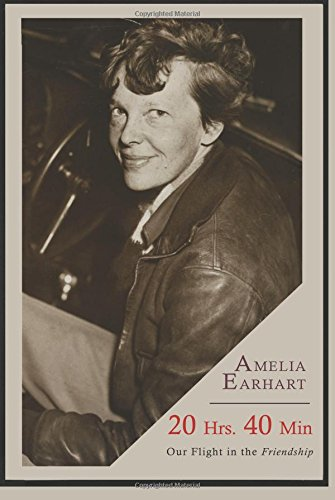20 Hrs. 40 Min: Our Flight in the Friendship por Amelia Earhart