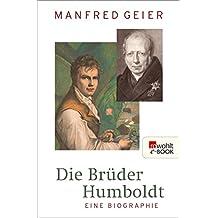 Die Brüder Humboldt: Eine Biographie (Rowohlt Monographie)