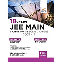 18 Years JEE MAIN Chapter-wise Solved Papers (2002 - 19) 11th Edition
