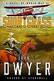 Shortgrass: A Novel of World War II