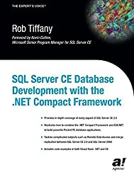 SQL Server CE Database Development with the .NET Compact Framework by Rob Tiffany (2003-09-25)