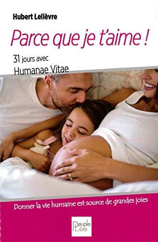 Parce que je t'aime ! 31 jours avec Humanae Vitae