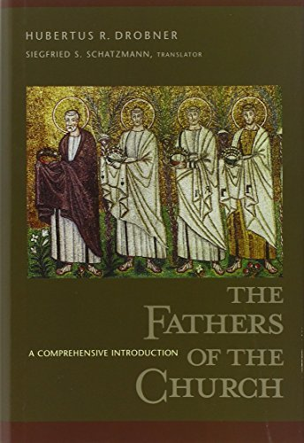 The Fathers of the Church: A Comprehensive Introduction by Hubertus R Drobner (2007-12-21)