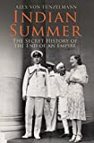 Indian Summer: The Secret History of the End of...