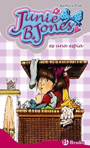Junie B. Jones es una espía (Castellano - A Partir De 6 Años - Personajes Y Series - Junie B. Jones) por Barbara Park