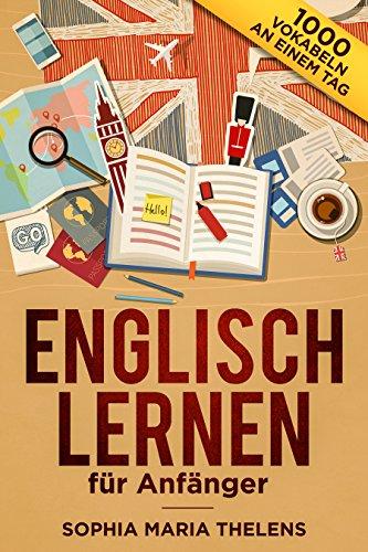 Englisch lernen für Anfänger: 1000 Vokabeln an einem Tag