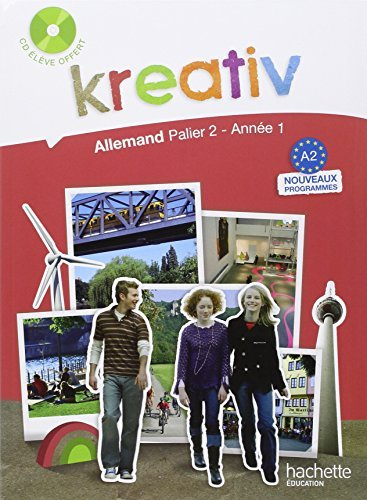 Kreativ Allemand palier 2, anne 1 : Livre de l'lve (1CD audio) by Jacques Athias (2009-04-29)