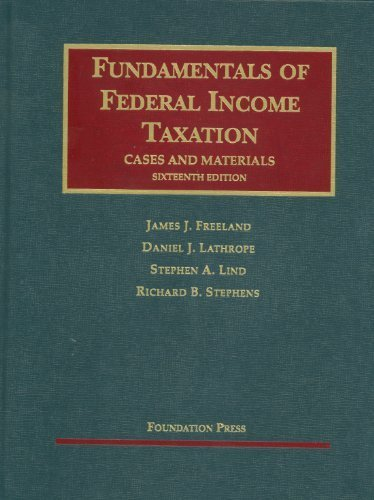 Freeland, Lathrope, Lind and Stephens' Fundamentals of Federal Income Taxation, 16th (University Casebook Series) 16th (sixteenth) by Freeland, James, Lathrope, Daniel, Lind, Stephen, TRUST FOR (2011) Paperback